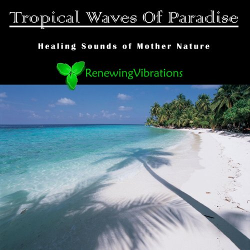 Tropical Waves of Paradise. Healing Sounds of Mother Nature. Great for Relaxation, Meditation, Sound Therapy and Sleep.