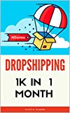DROPSHIPPING: 1K IN 1 MONTH - a step-by-step guide, 2nd edition (English Edition)