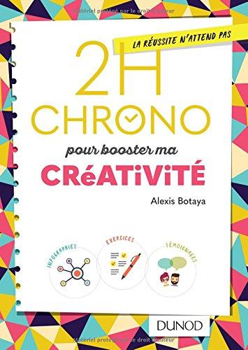 2h Chrono pour booster ma créativité par Alexis Botaya