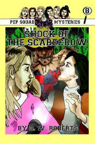 Pep Squad Mysteries Book 8: Shock of the Scarecrow