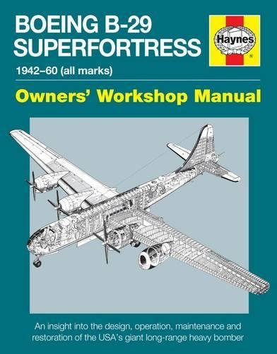 Boeing B-29 Superfortress Manual: 1942-60 (all marks) Owners' Workshop Manual por Simon Howlett