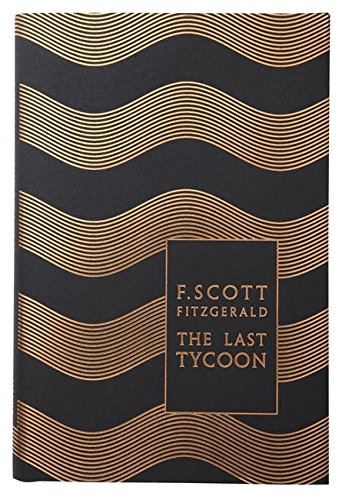 The Last Tycoon (Penguin F Scott Fitzgerald Hardback Collection)