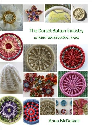 The Dorset Button Industry: A modern day instruction manual