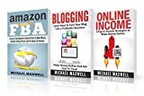 Entrepreneur: 3 Manuscripts: 6-Figure Income Strategies, Make Money Selling on Amazon, and How to Turn Your Blog Into a Profitable Business (start your own business Book 1)