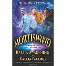 Mortiswood Tales Books 1 & 2: 'Kaelia Awakening' and 'Kaelia Falling'