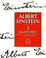 Oeuvres choisies, tome 3 - Relativités II de Albert Einstein