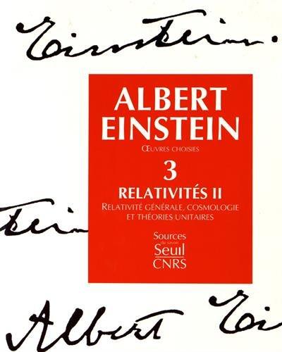Oeuvres choisies, tome 3 : Relativités II par Albert Einstein