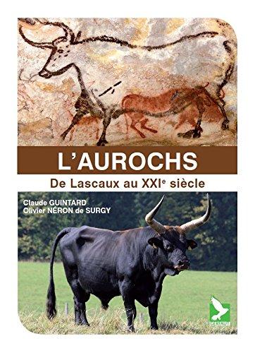 L'Aurochs. De Lascaux au XXIe siècle