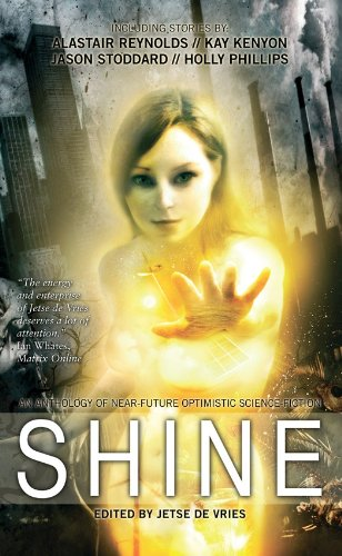 Shine: An Anthology of Near-Future Optimistic Science Fiction (English Edition)