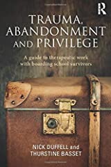 Trauma, Abandonment and Privilege Paperback
