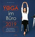 Yoga im Büro 2019: Übungskalender für Dauerhocker und Sitzenbleiber