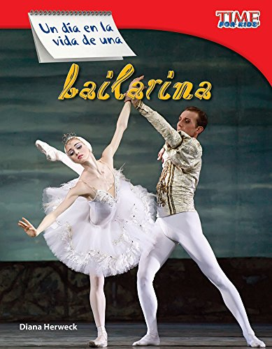 Un Dia En La Vida de Una Bailarina (a Day in the Life of a Ballet Dancer) (Spanish Version) (Fluent) (Time for Kids)