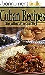 Cuban Recipes - The Ultimate Guide (E...
