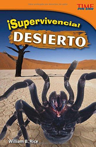 ¡supervivencia! Desierto (TIME For Kids: TIME For Kids en Espanol - Level 4) por William B. Rice