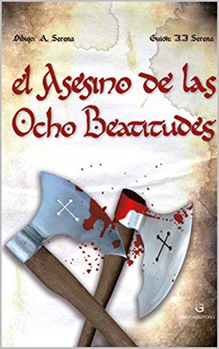 El Asesino de las Ocho Beatitudes (Primera Parte): Primera Beatitud por Jesús Javier Serena Sáez