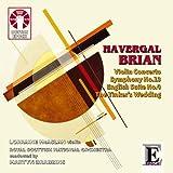 H. Brian: Symphony No.13, English Suite No.4 & Violin Concerto