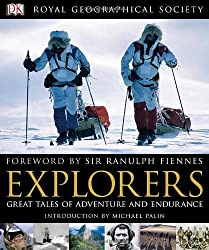 Explorers: Tales of Endurance and Exploration (Royal Geographical Society)