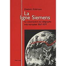 La ligne Siemens: La construction du télégraphe indo-européen 1867-1870