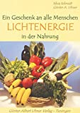 Ein Geschenk an alle Menschen: Lichtenergie in der Nahrung