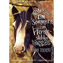 Ein Sommer zum Pferdestehlen