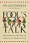 Fool's Talk: Recovering the Art of Ch...