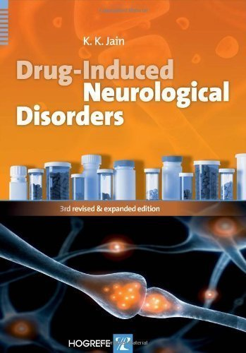 Drug-Induced Neurological Disorders 3rd (third), revised and exp Edition by Kewal K. Jain published by Hogrefe Publishing (2011)
