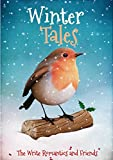 Winter Tales: Stories To Warm Your Heart by The Write Romantics and Guests