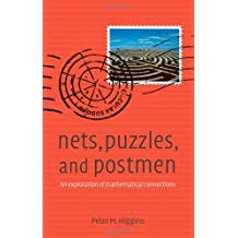 Nets, Puzzles, and Postmen: An exploration of mathematical connections by Peter M Higgins (2007-11-22)