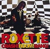 Songtexte von Roxette - Crash! Boom! Bang!