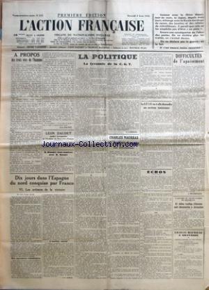 ACTION FRANCAISE (L') [No 215] du 03/08/1938 - A PROPOS DES TROIS VIES DE L'HOMME PAR LEON DAUDET - LEON DAUDET MEMBRE CORRESPONDANT DE L'ACADEMIE DES BEAUX-ARTS D'ESPAGNE - M. BLONDEL VIENT CONFERER AVEC M. BONNET - LA POLITIQUE - LA TYRANNIE DE LA C. G. T. PAR G. LARPENT - CHARLES MAURRAS A L'ACADEMIE FRANCAISE - LA S.F.I.O. VA-T-ELLE DISSOUDRE SES SECTIONS TUNISIENNES - DIFFICULTES DE L'APAISEMENT PAR J. DELEBECQUE - 81 BIBLES TRUFFEES D'HEROINE SONT DECOUVERTES A JERUSALEM. par Collectif