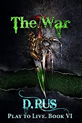 The War (LitRPG:Play to Live. Book #6)