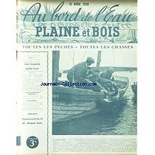 AU BORD DE L'EAU [No 49] du 15/04/1939 - QUOS ULT PERDERE PAR LA COCCINELLE - LA PECHE A LA TRIPE DE POULET CUITE PAR BEGASSAT - LA MOUCHE EXACTE PAR CONSTANTIN-WEYER - GONNET - SINCLAIR - HEURES CANADIENNES PAR T. BURNAND - PECHE EN SUISSE PAR D'OR SINCLAIR - LA CHASSE EN FRANCE A L'AIDE D'UNE CARABINE RAYEE - LES PERDRIX RISES DE FRANCE AR OBERTHUR - UNE HISTOIRE D'OIE PAR ANDRIEUX - LES LOUTRES - LAMANTIN PAR TRIAL - MITCHELL-HEFGES.