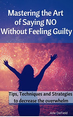 mastering-the-art-of-saying-no-without-feeling-guilty-tips-techniques-and-strategies