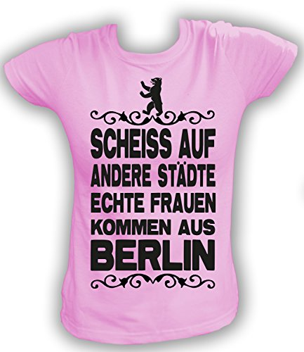 Artdiktat Damen T-Shirt Scheiß auf Andere Städte - Echte Frauen Kommen Aus Berlin Größe XXL, Rosa