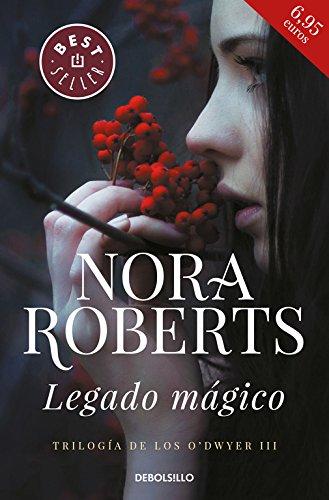 Legado mágico (Trilogía de los O'Dwyer 3) (BEST SELLER) por Nora Roberts