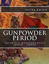 Gunpowder Period: Hordes of Models and Buckets of Dice.: Quick play wargames rules for 1560AD - 1885AD: Volume 3