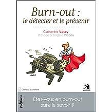 Burn-out : le détecter et le prévenir (n.e)