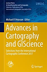 Advances in Cartography and GIScience: Selections from the International Cartographic Conference 2017 (Lecture Notes in Geoinformation and Cartography)