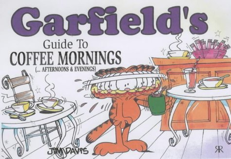 Garfield's Guide to Coffee Mornings (... Afternoons and Evenings) (Garfield Theme Books) by Jim Davis (25-Oct-2001) Paperback