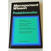 Produktinnovation: Wege zu innovativen Produkten und Dienstleistungen