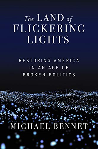 The Land of Flickering Lights: Restoring America in an Age of Broken Politics (English Edition)