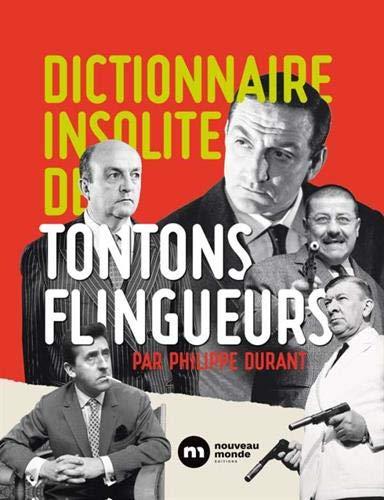 Dictionnaire insolite des Tontons flingueurs par Collectif