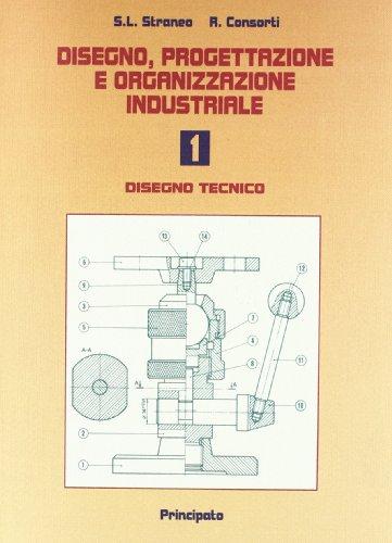 Disegno, progettazione e organizzazione industriale. Per le Scuole superiori. Con espansione online: 1