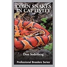 Corn Snakes in Captivity (English Edition)