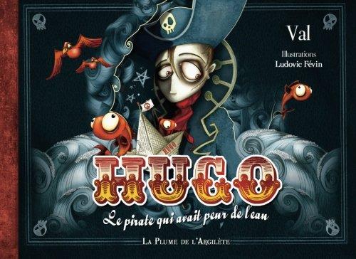 Hugo, le pirate qui avait peur de l'eau