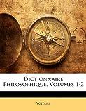 Image de Dictionnaire Philosophique, Volumes 1-2
