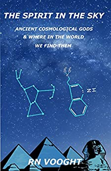 The Spirit in the Sky: Ancient Cosmological Gods & Where In The World We Find Them (Mythological or Myth-illogical Book 1) (English Edition) di [Vooght, RN]