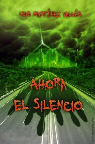 Ahora el silencio por Luis Martínez Vallés