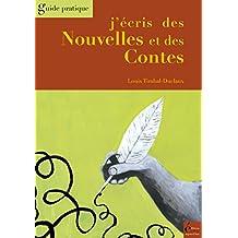 J'écris des Nouvelles et des Contes: Guide pratique
