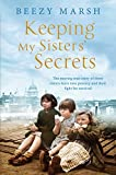 Keeping My Sisters' Secrets: The moving true story of three sisters born into poverty...
